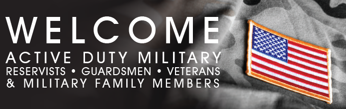 Welcome active duty military, reservists, guardsmen, veterans, and military family members.