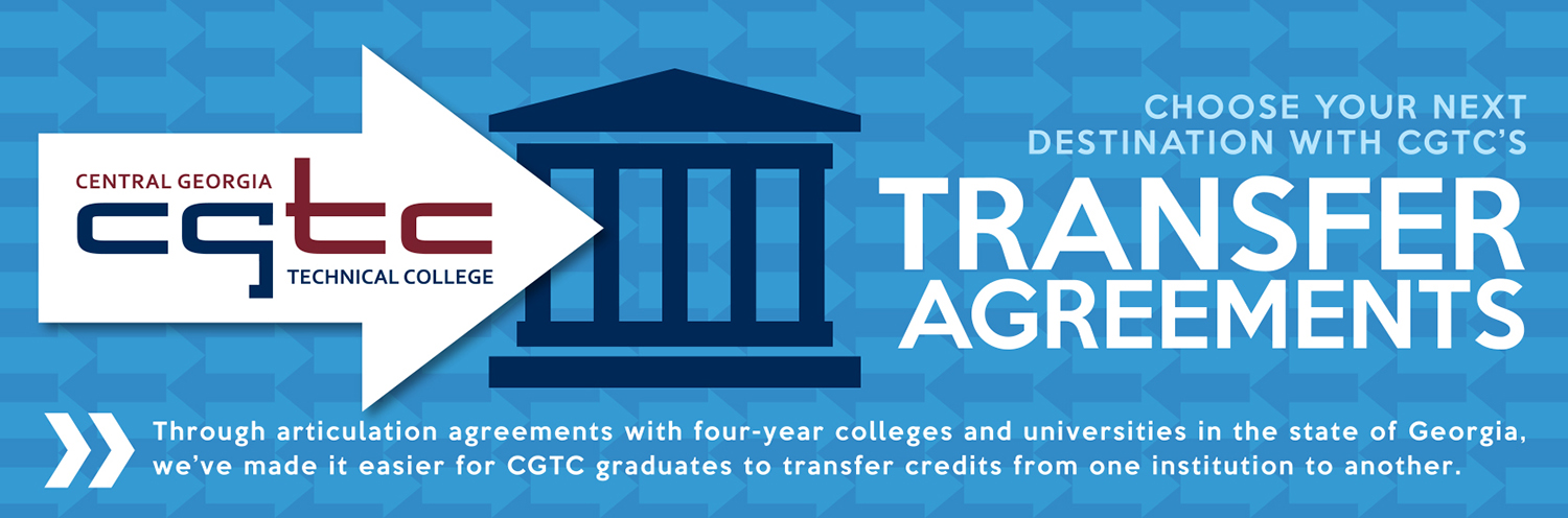Choose your next destination with CGTC's transfer agreements. Through articulation agreements with four-year colleges and universities in the state of Georgia, we've made it easier for CGTC graduates to transfer credits from one institution to another.