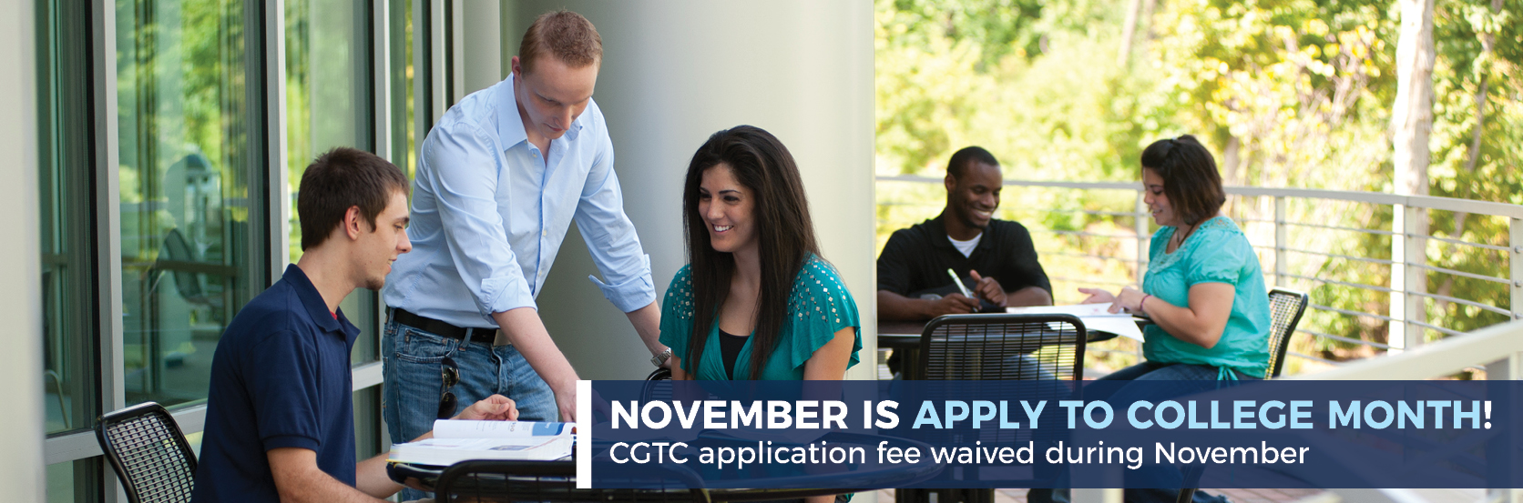 November is Apply to College Month! CGTC application fee waived during November.