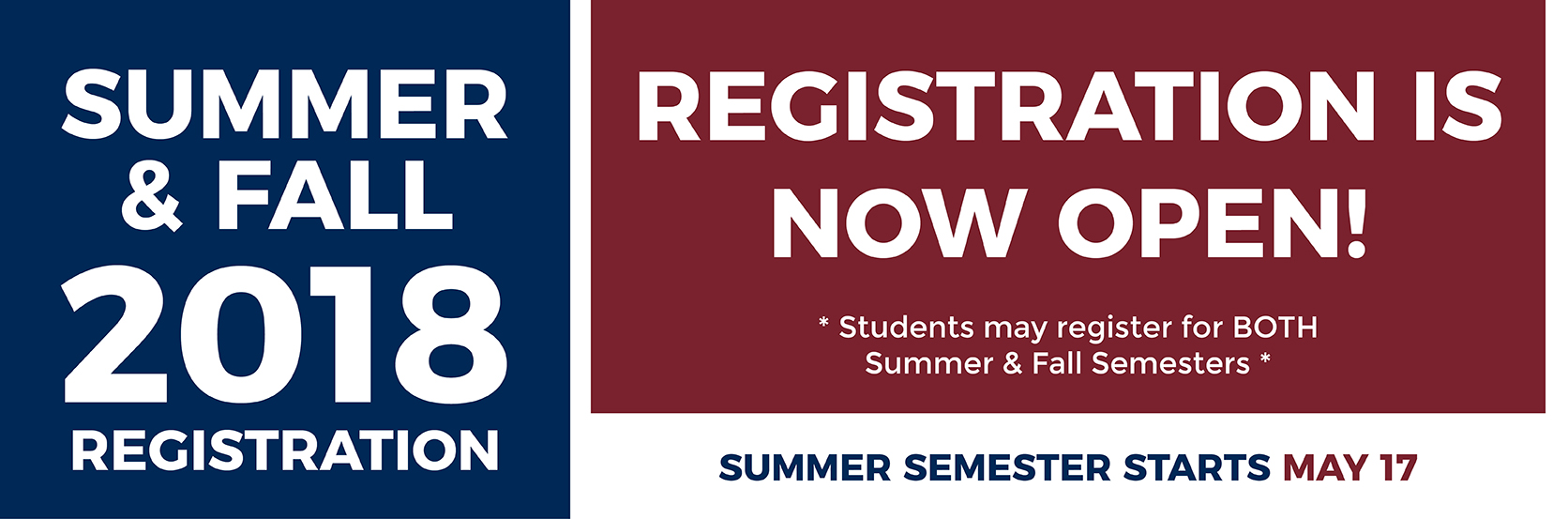 Summer & Fall 2018 Registration is now open. Summer Semester Begins May 17.