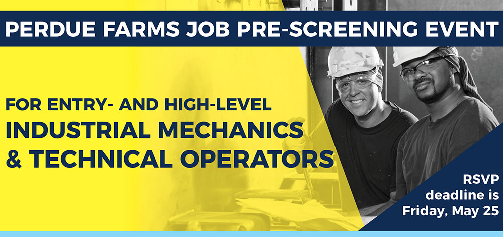 Perdue Farms Job Pre-Screening Event | For entry- and high-level Industrial Mechanics and Technical Operators | June 7 and June 8, 2018