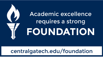 Academic excellence requires a strong foundation. centralgatech.edu/foundation