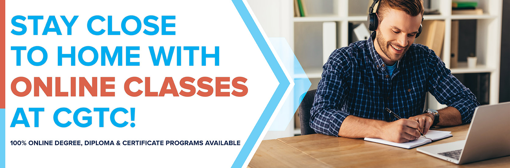Stay close to home with online classes at CGTC. Click to learn more.