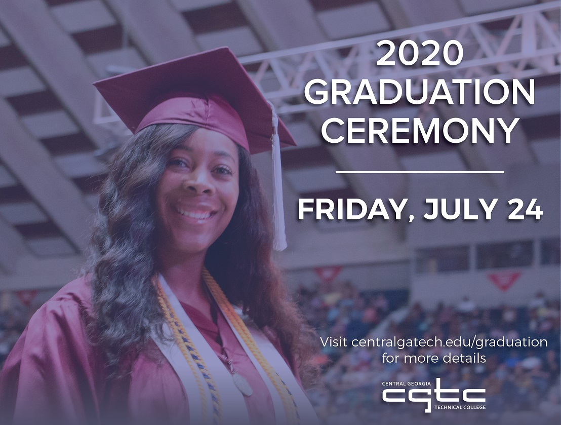 CGTC Commencement Ceremonies mark a special achievement in the lives of its students. The College announced this week that its ceremony is rescheduled for July 24, 2020 at 7 p.m. inside the Macon Coliseum.