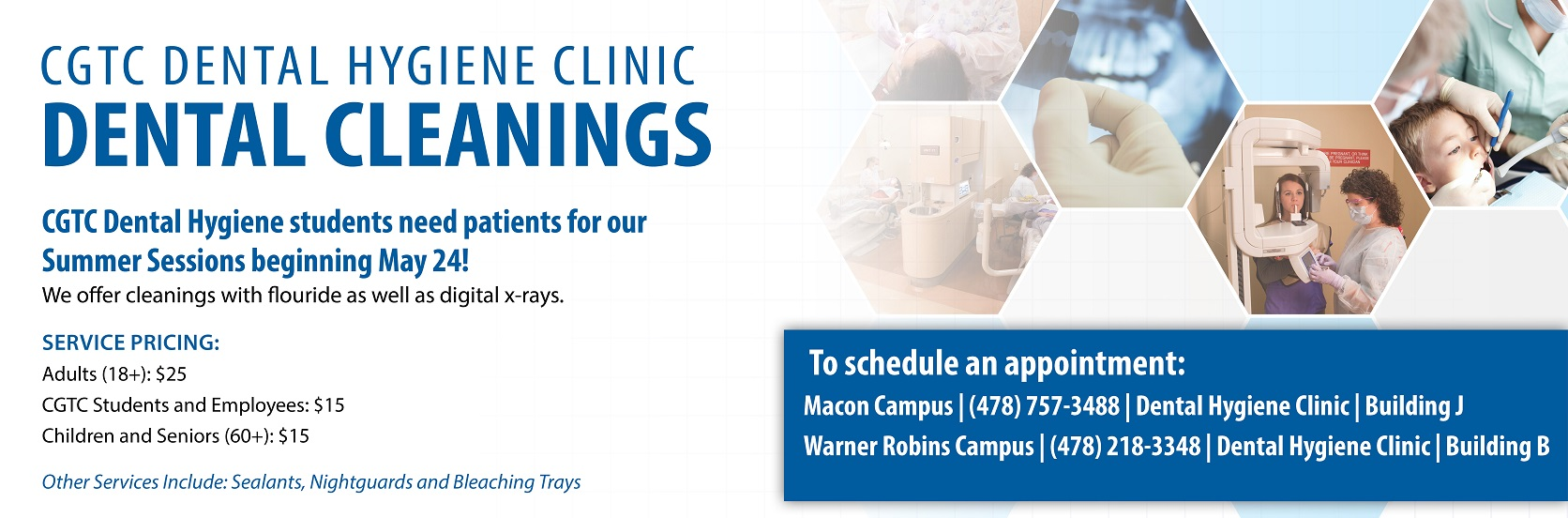 Dental Hygiene Clinics at CGTC are looking for patients. Call 478-218-3348 to learn more.