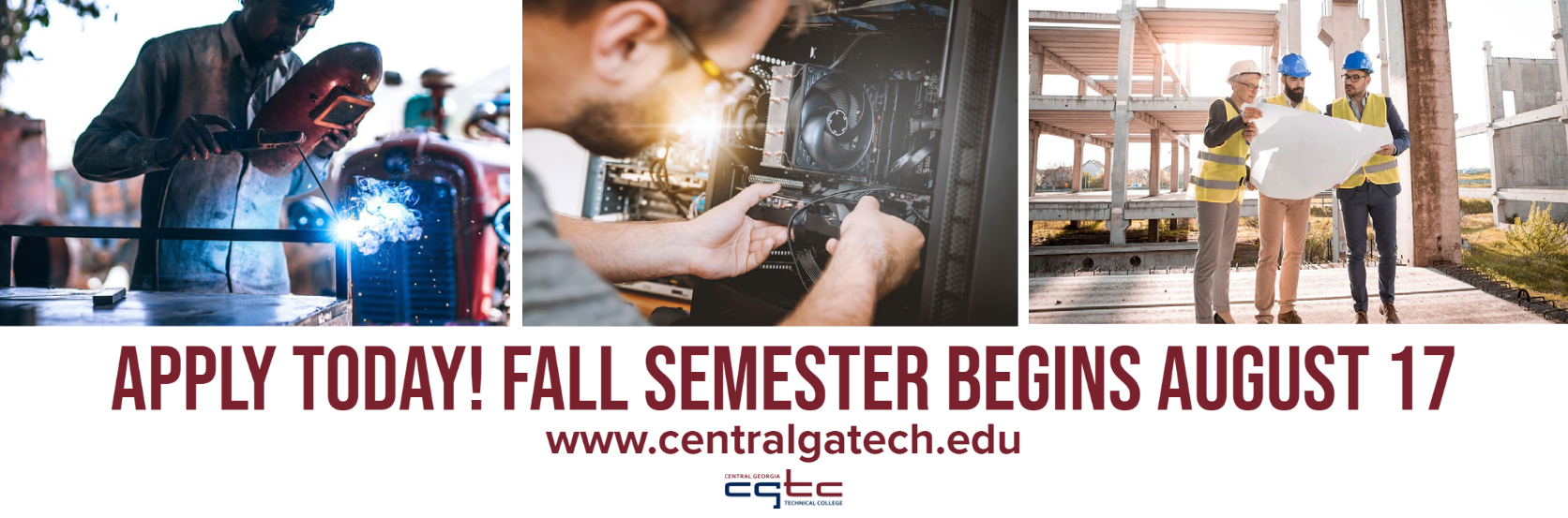 Apply to CGTC today. Fall semester begins August 17.
